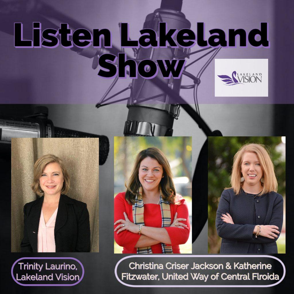 Listen Lakeland Radio Show. Trinity Laurino: Lakeland Vision Board Member, Christina Criser Jackson, President